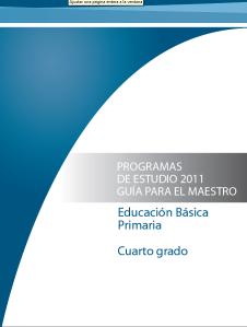 Programa de Estudio 2011. Guía para el Maestro. Cuarto Grado ...